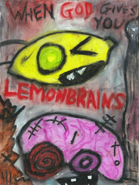"""When God Gives You Lemonbrains."" 1/15/14. Oil pastel. 9x12"""