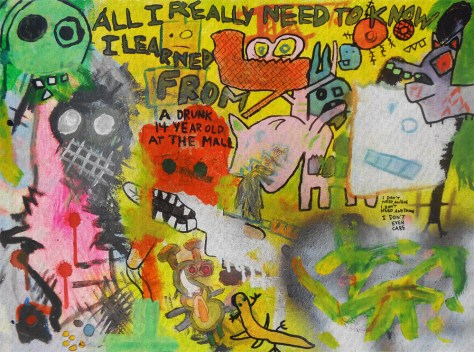 """""""All I Really Need to Know I Learned From a Drunk 14 Year Old at the Mall."""" 10/25/13. Acrylic and spray paints, resin sand, and food coloring. 18x24"""" stretched canvas."""