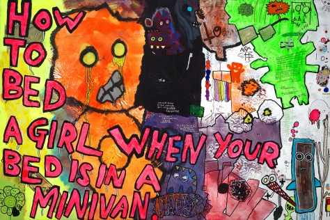 """How to Bed a Girl When Your Bed is in a Minivan."" 3/20/14. Acrylic paint, spray paint, and ink. 60x40""."