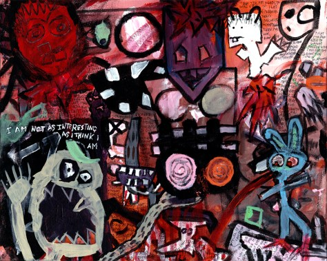 """""""I Am Not As Interesting As I Think I Am."""" 7/27/13. Acrylics and ink. 16x20""""."""