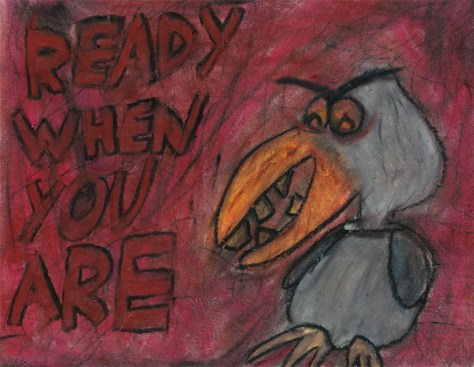 """Ready When You Are."" 6/7/13. Oil pastel. 9½x12""."