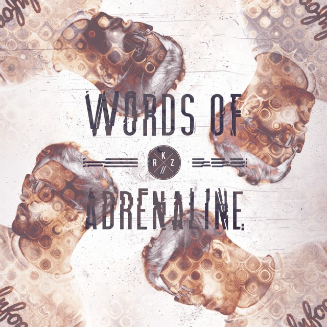 RKZ - Words Of Adrenaline