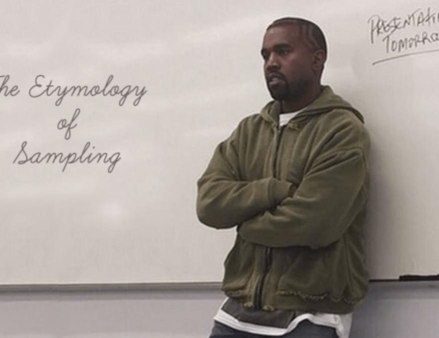 Kanye & The Etymology of Sampling