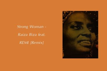 Raiza Biza - Strong Woman (feat. REMI) Remix