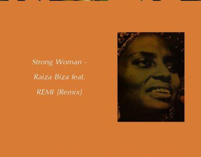 Raiza Biza - Strong Woman (feat. REMI) Remix