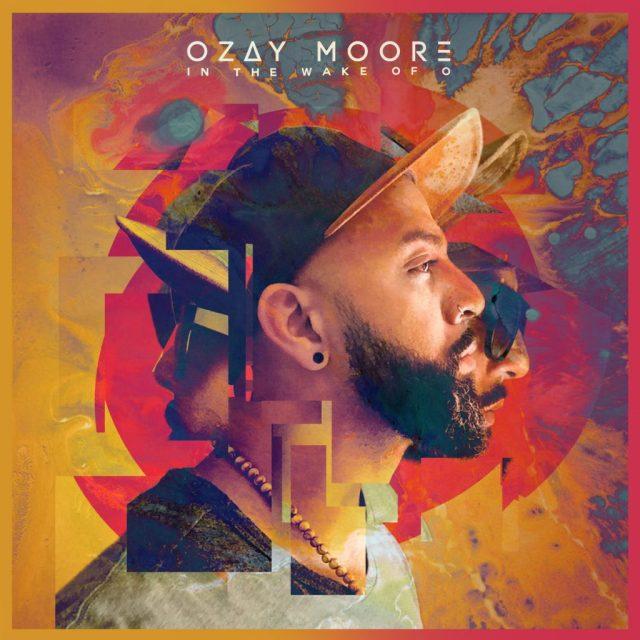 Ozay Moore - In The Wake Of O
