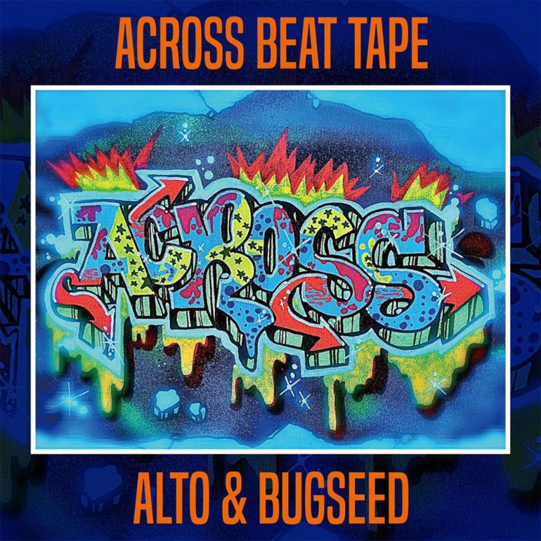 Alto & Bugseed - ACROSS BEAT TAPE