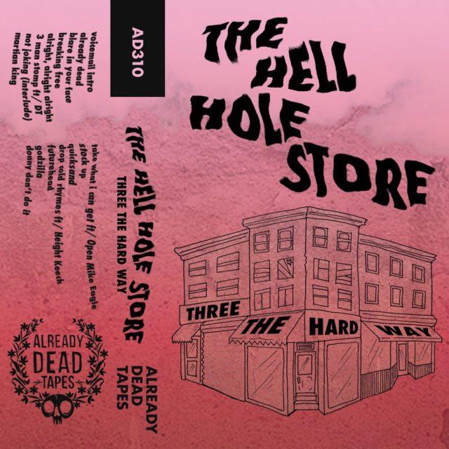 The Hell Hole Store - Three The Hard Way