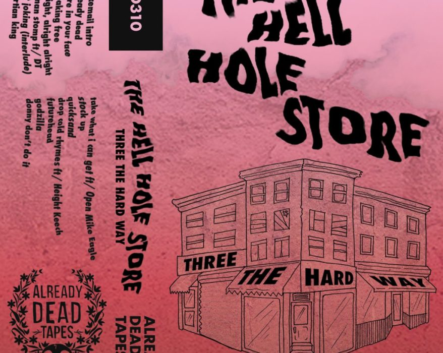 The Hell Hole Store - Three The Hard Way