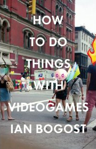 How To Do Things with Videogames Book Cover