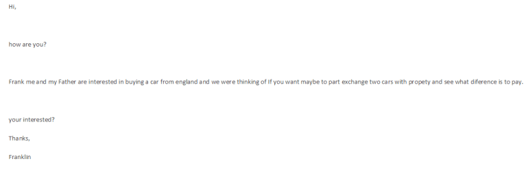 An email from offering to swap a house for a couple of cars. We were indeed very interested, unfortunately they deal fell through.