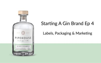Starting A Gin Brand Episode 4: Labels, Packaging & Marketing