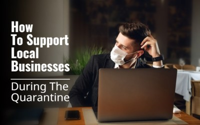 How To Support Local Businesses During The Quarantine