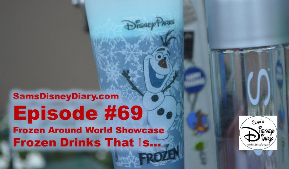 Sams Disney Diary Episode #69 - Frozen around World Showcase.. Frozen Drinks that is