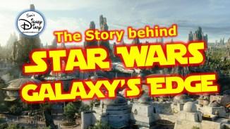 Sams Disney Diary The Story Behind Star Wars Galaxys Edge