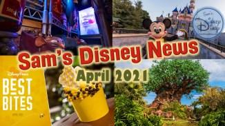 Disney News | Sam's Disney News | April 2021 | Sam's Disney Diary