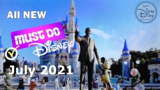 Must Do Disney July 2021