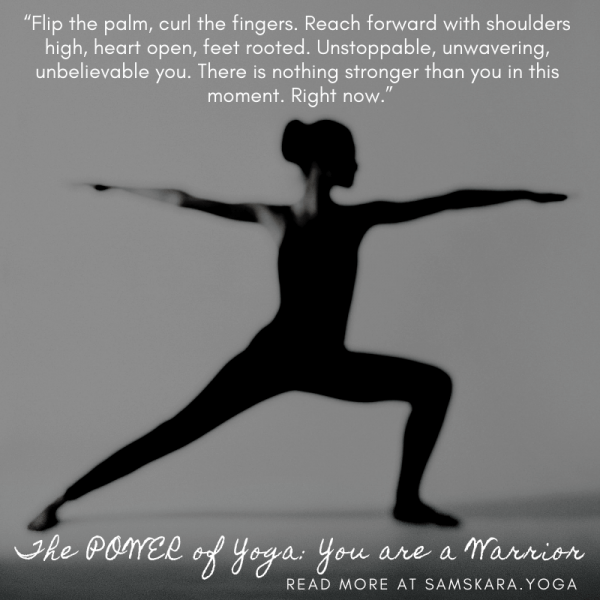 The POWER of Yoga: You are a Warrior