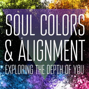 soul colors and alignment with caralyn oakley real world mystic
