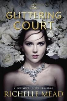 the-glittering-court-richelle-mead-e1457133253986