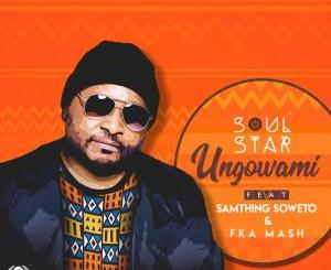 Soul-Star-Ungowami-Samthing-Soweto-Fka-Mash-samsonghiphop
