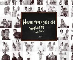 VA – House Never Get's Old [ALBUM]samsonghiphop