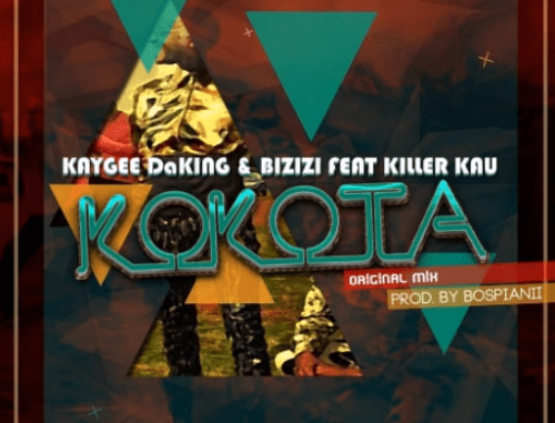 KayGee DaKing x Bizizi – Kokota Ft Killer Kau(Audio Download)