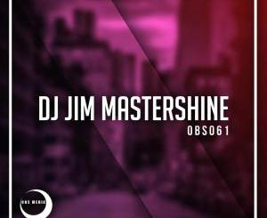 Dj Jim Mastershine – Through Problems (Original Mix)samsonghiphop