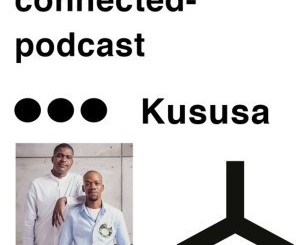 Kususa – Connected Podcast Mix May 2019 (MIXTAPE)samsonghiphop