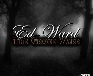 Ed-Ward – The Grave Yard [EP]