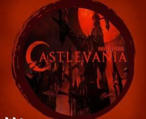 Ivan Afro5 – Castlevania (Original Mix)[Audio Download]
