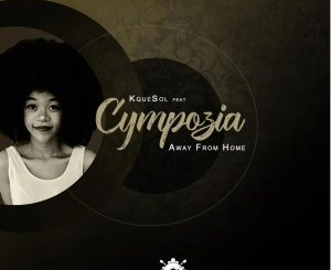 Kquesol, Cympozia – Away from Home [EP]
