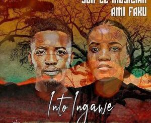 Sun-El Musician & Ami Faku – Into Ingawe(Audio Download)