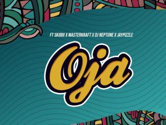 Fiokee x Skiibii x Masterkraft x DJ Neptune x Jay Pizzle - Oja(Audio)