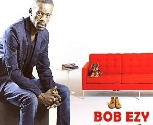 Bob Ezy – Love Ain't Ezy [EP]