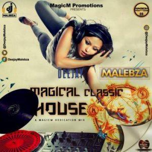 DJ Malebza – The Magical Classic House Mix(Mixtape)