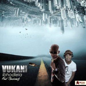 Vukani – Ibhodlela Ft. ThackzinDJ (Audio)