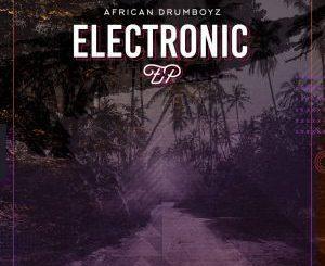African Drumboyz – Electronic [EP]