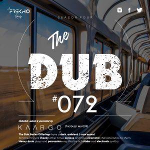 KAARGO – The Dub 72 (Guest Mix 009)