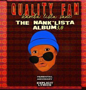 Quality Fam (Hamba Lista Sani) – TheNankULiist 3.0 [ALBUM]
