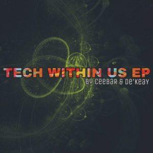 CeebaR & De'KeaY – Tech Within Us [EP]