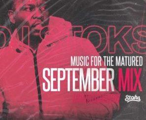 Dj Stoks – Music For The Matured (September mix) 2019 [Audio]