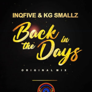 InQfive & KG Smallz – Back In The Days (Original)
