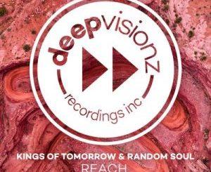 Kings Of Tomorrow & Random Soul – Reach [EP]