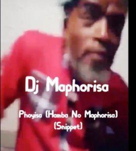 Dj Maphorisa – Phoyisa (Hamba No Maphorisa) (Snippet) (Audio)