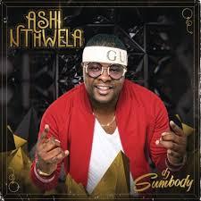 Dj Sumbody – Ashi Nthwela [ALBUM]