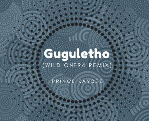 Prince Kaybee – Gugulethu (Wild One94 Remix) (Audio)