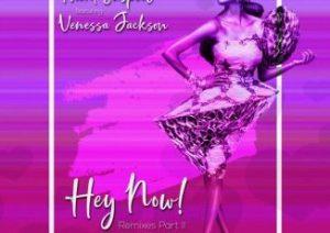 Therd Suspect, Venessa Jackson – Hey Now (Senzo C Remix)