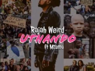 Rajah Weird – Uthando Ft. Mzamo [Video]