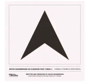 Kevin Saunderson, E-Dancer & Virus J – Oombah (THEMBA's Herd Extended Remix)
